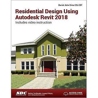 Residential Design Using Autodesk Revit 2018 by Daniel John Stine - 9