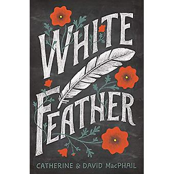 White Feather by Catherine MacPhail - 9781781127346 Book