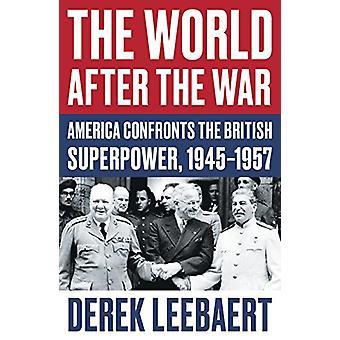 Verden etter krigen - Amerika konfronterer den britiske supermakten - 1