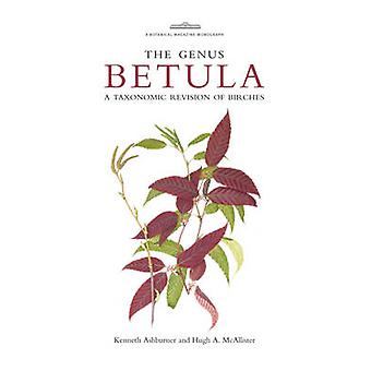 Botanical Magazine Monograph - The Genus Betula - A Taxonomic Revision
