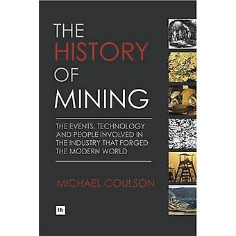 The History of Mining - The Events - Technology and People Involved in