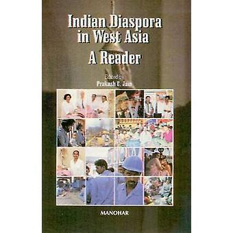 Indian Diaspora in West Asia - A Reader by Prakash C. Jain - 978817304