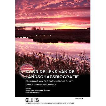 Door de Lens van de Landschapsbiografie - Een Nieuwe Kijk op de Geschi