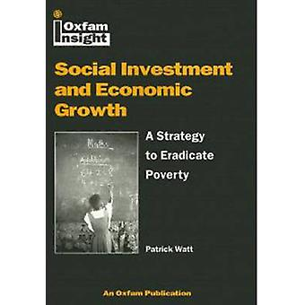 Social Investment and Economic Growth - A Strategy to Eradicate Povert