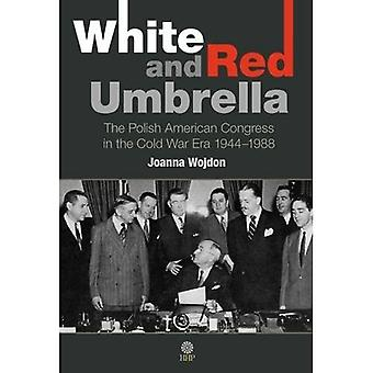 White and Red Umbrella: The Polish American Congress in the Cold War Era (1944-1988)