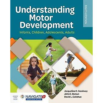 Understanding Motor Development -  Infants - Children - Adolescents -