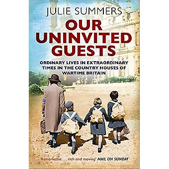 Our Uninvited Guests - The Secret Life of Britain's Country Houses 193