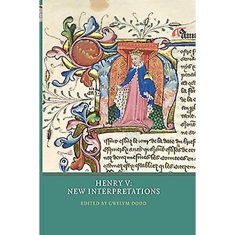 Henry V - New Interpretations by Gwilym Dodd - 9781903153772 Book