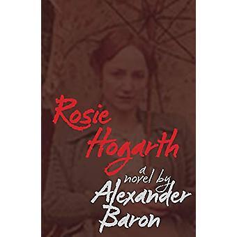 Rosie Hogarth by Alexander Baron - 9781910170694 Book