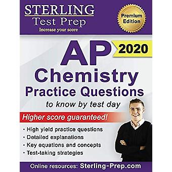 Sterling Test Prep AP Chemistry Practice Questions - High Yield AP Che