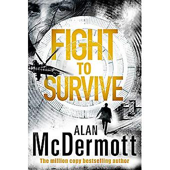 Fight To Survive by Alan McDermott - 9781542006637 Book