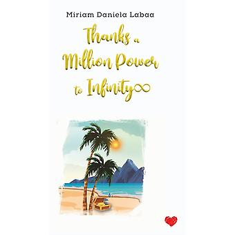 Thanks a Million Power to Infinity by Labaa & Miriam Daniela