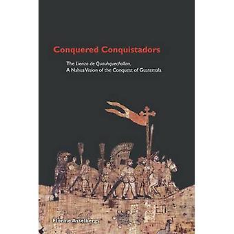Conquered Conquistadors