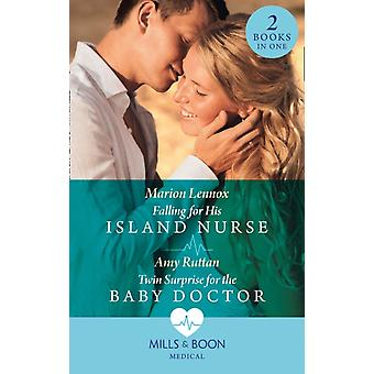 Falling For His Island Nurse  Twin Surprise For The Baby Doctor by Marion LennoxAmy Ruttan