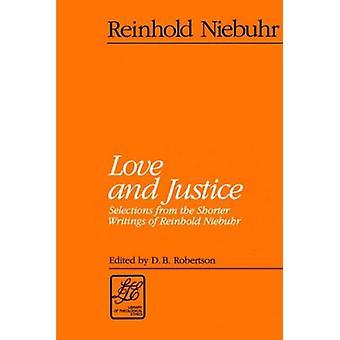 الحب والعدالة -- مختارات من أقصر كتابات راينهولد ني