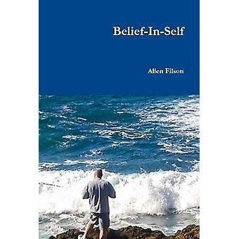 Belief-In-Self by Allen Filson - 9781387350513 Book