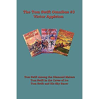 Tom Swift Omnibus #3 - Tom Swift Among the Diamond Makers - Tom Swift