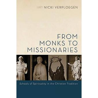 From Monks to Missionaries - Schools of Spirituality in the Christian
