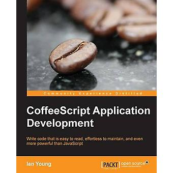 CoffeeScript Application Development by Ian Young - 9781782162667 Book