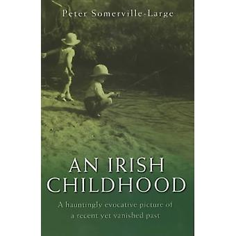 An Irish Childhood by Peter Somerville-Large - 9781841197081 Book