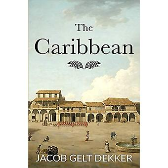 The Caribbean by Jacob Gelt Dekker - 9789493056046 Book