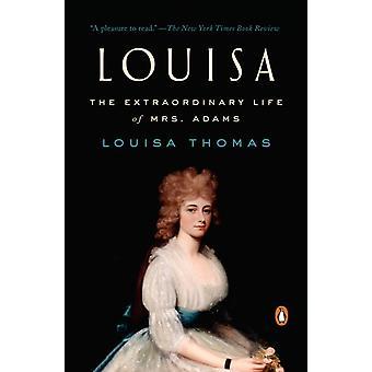 لويزا الحياة الاستثنائية للسيدة آدامز من قبل لويزا توماس