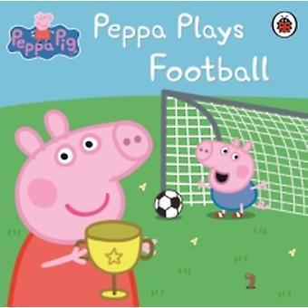 Peppa Pig: Peppa spelar fotboll av Penguin Books Ltd (Paperback, 2010)