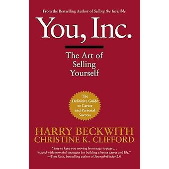 You Inc  The Art of Selling Yourself by Harry Beckwith & Christine Clifford
