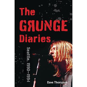 The Grunge Diaries by Dave Thompson