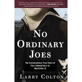 No Ordinary Joes - The Extraordinary True Story of Four Submariners in