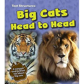 Big Cats Head to Head - A Compare and Contrast Text by Phillip W. Simp