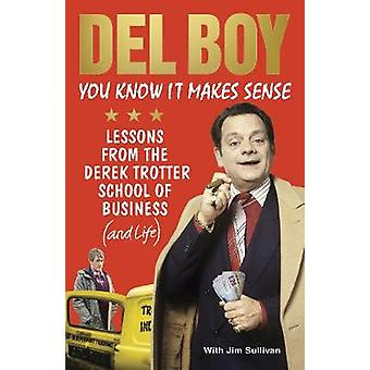 You Know it Makes Sense - Lessons from the Derek Trotter School of Bus