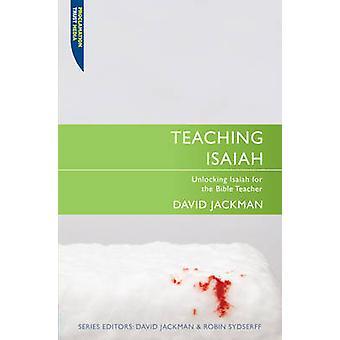 Onderwijs Jesaja - ontsluiten Jesaja voor de leraar van de Bijbel door David Jack