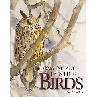 Drawing and Painting Birds by Tim Wootton - 9781847972248 Book