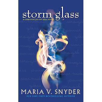 Sturm Glas (die Chroniken von Ixia - Buch 4) durch Maria V. Snyder - 97