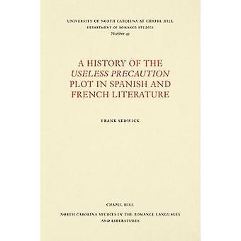 Eine Geschichte die nutzlose Vorsicht Handlung in spanischen und französischen Litera