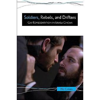 Soldiers - Rebels - and Drifters - Gay Representation in Israeli Cinem