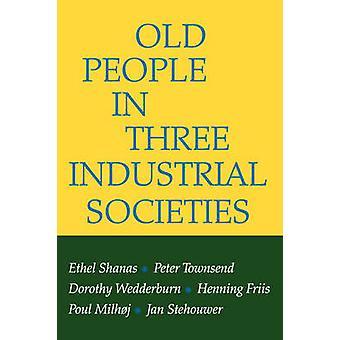 Gamla människor i tre industriella samhällen (ny upplaga) av Ethel Shana