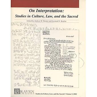 Van een interpretatie Studies in cultuur, recht, en de Heilige