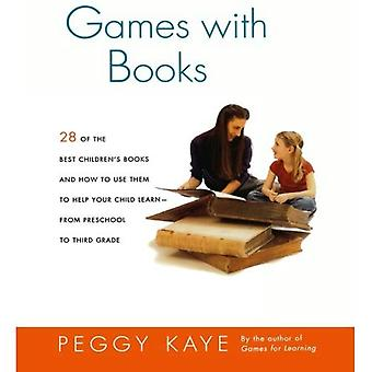 Games with Books: Twenty-Eight of the Best Children's Books and How to Use Them to Help Your Child Learn-From Preschool to Third Grade