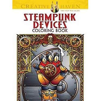 Dispositivi di Steampunk creativo Haven Coloring Book (libri da colorare creativo Haven)