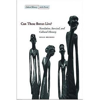 Possono vivere queste ossa?: traduzione, sopravvivenza e memoria culturale (memoria culturale nel presente)