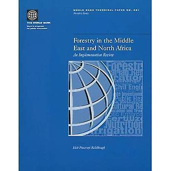 Bosbouw in het Midden-Oosten en Noord-Afrika: een uitvoeringsonderzoek (Wereldbank Technical Paper)