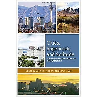 Villes, armoise et Solitude: urbanisation et conflits culturels dans le grand bassin (la série urbaine ouest)