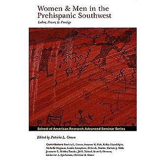Women and Men in the Prehispanic Southwest: Labor, Power, and Prestige