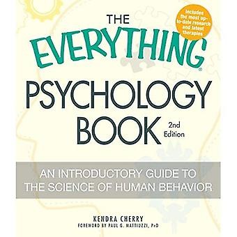 The Everything Psychology Book: An Introductory Guide to the Science of Human Behavior