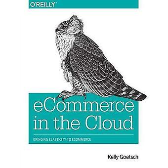 e-handel i molnet: föra elasticitet till e-handel