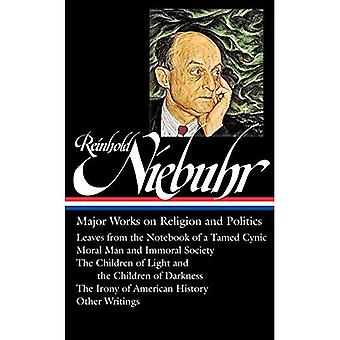 Reinhold Niebuhr : Major Works on Religion and Politics (Library of America)