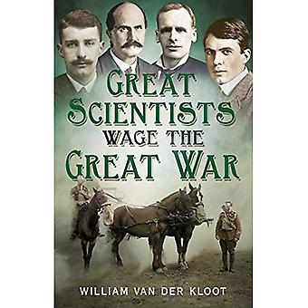 Great Scientists Wage the Great War