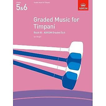 Graduata musica per Timpani, libro III: (Grades 5-6): Grades 5-6 BK 3 (ABRSM esame pezzi)